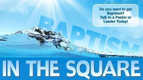 Baptism in the Square | August 12th